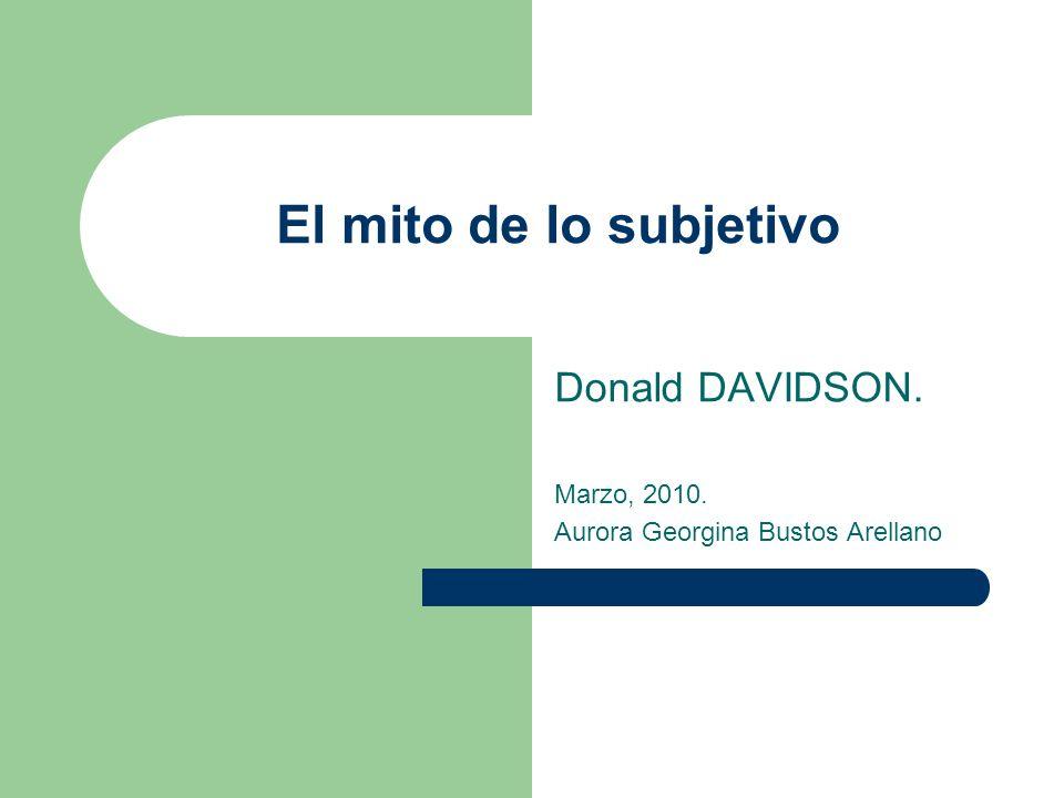 Donald DAVIDSON. Marzo, 2010. Aurora Georgina Bustos Arellano