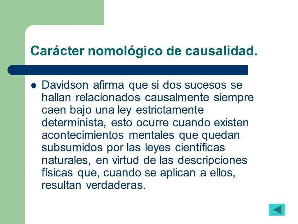 Carácter nomológico de causalidad.