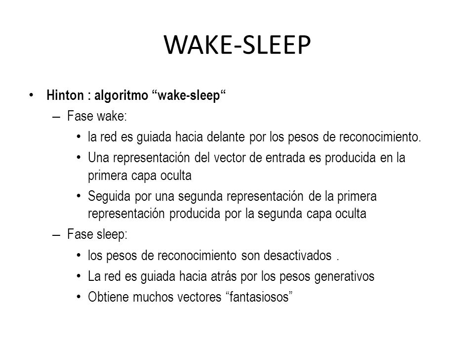 WAKE-SLEEP Hinton : algoritmo wake-sleep Fase wake: