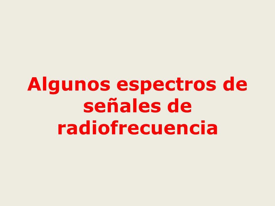 Algunos espectros de señales de radiofrecuencia
