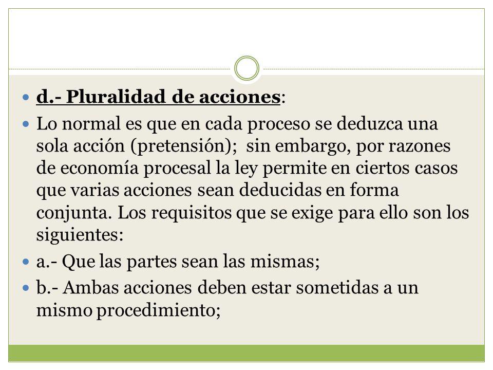 d.- Pluralidad de acciones: