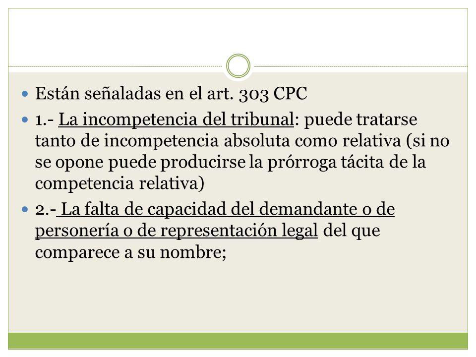 Están señaladas en el art. 303 CPC