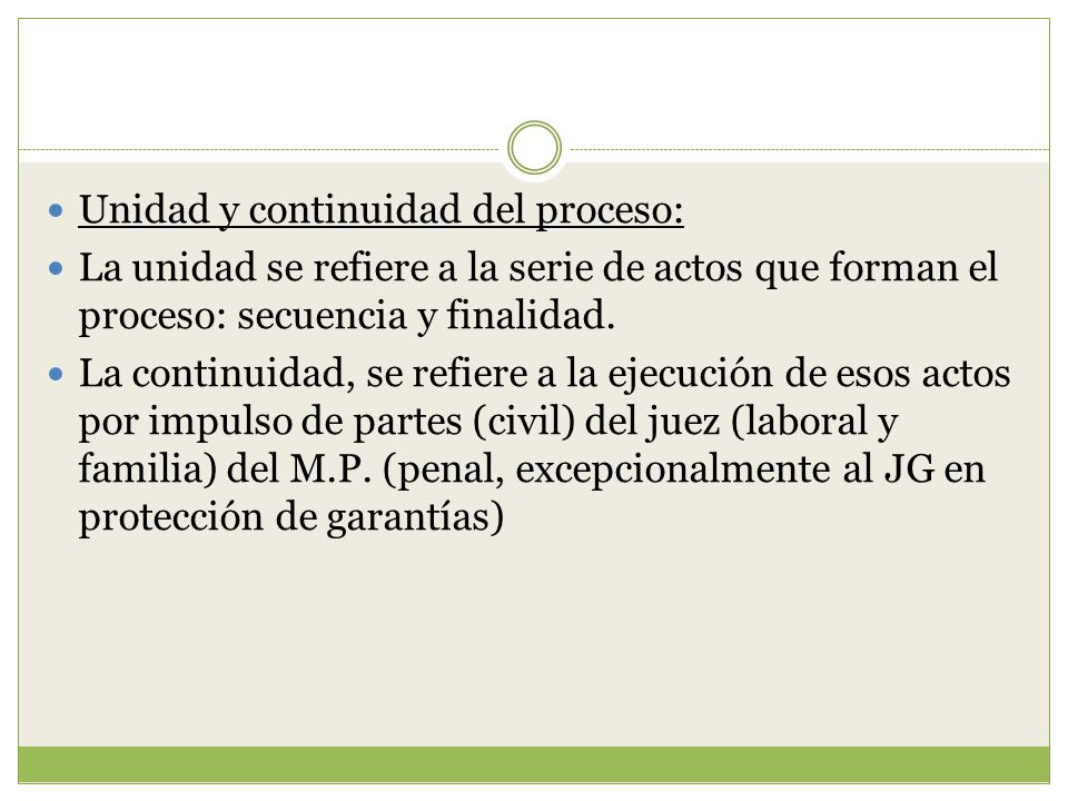 Unidad y continuidad del proceso:
