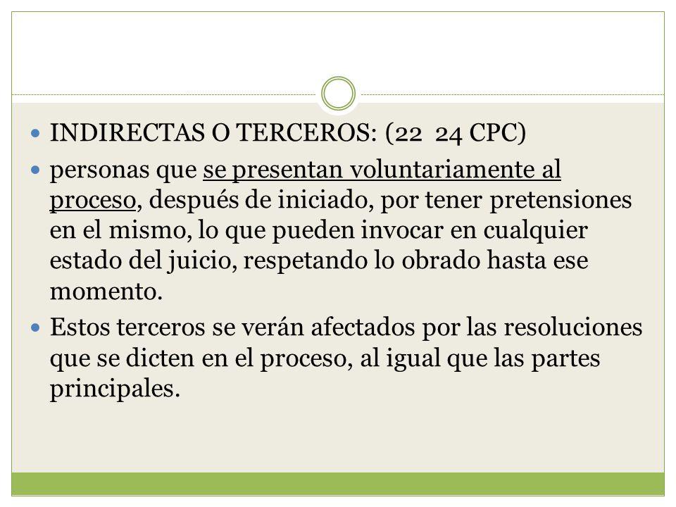 INDIRECTAS O TERCEROS: (22 24 CPC)