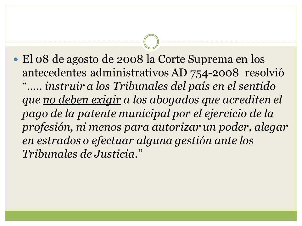 El 08 de agosto de 2008 la Corte Suprema en los antecedentes administrativos AD 754-2008 resolvió …..