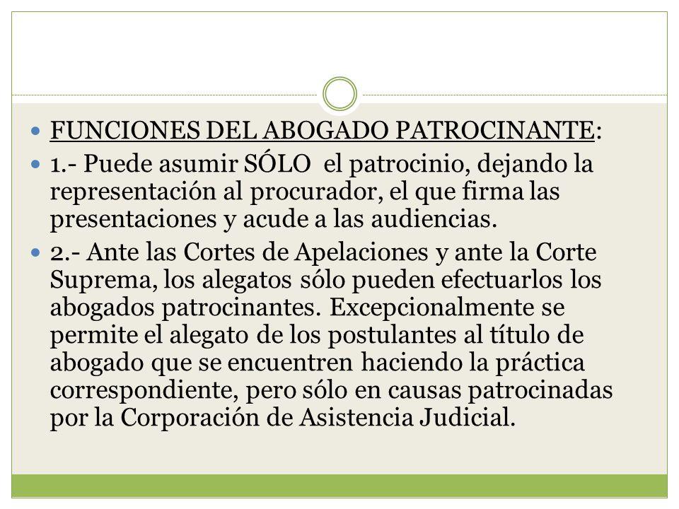 FUNCIONES DEL ABOGADO PATROCINANTE: