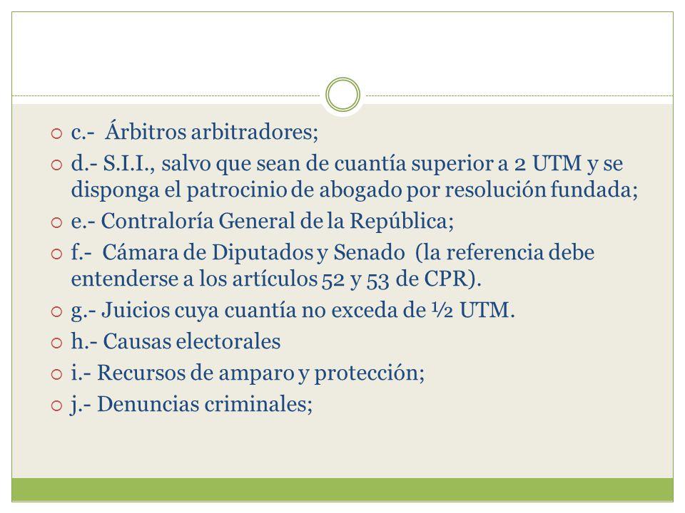 c.- Árbitros arbitradores;
