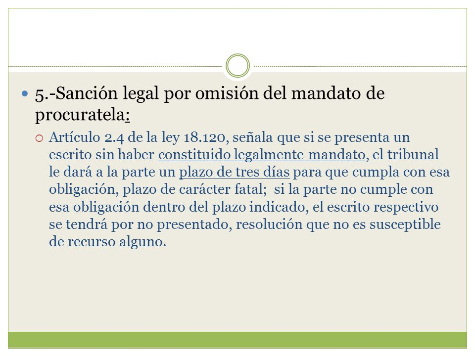 5.-Sanción legal por omisión del mandato de procuratela: