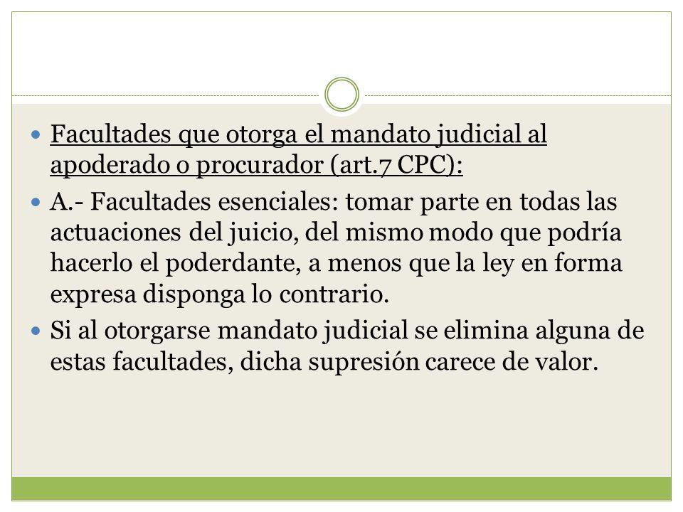 Facultades que otorga el mandato judicial al apoderado o procurador (art.7 CPC):