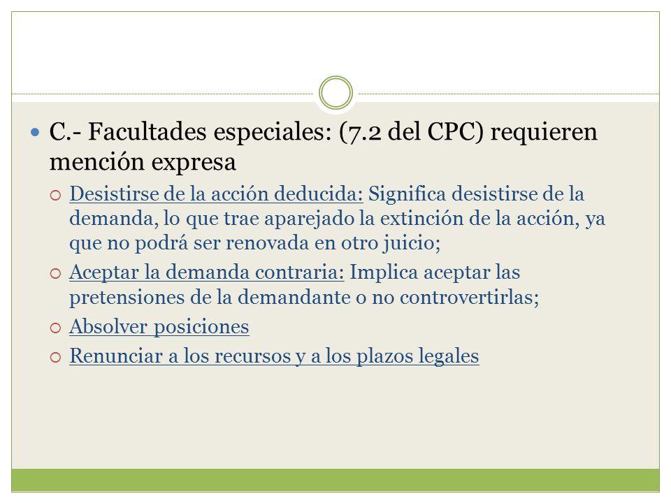 C.- Facultades especiales: (7.2 del CPC) requieren mención expresa