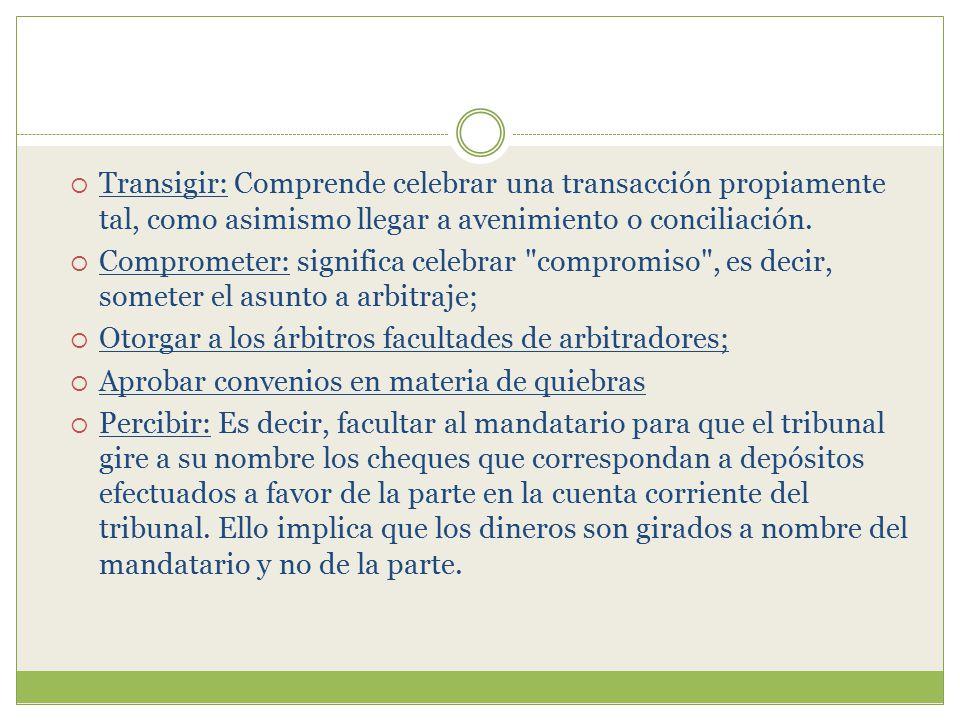 Transigir: Comprende celebrar una transacción propiamente tal, como asimismo llegar a avenimiento o conciliación.