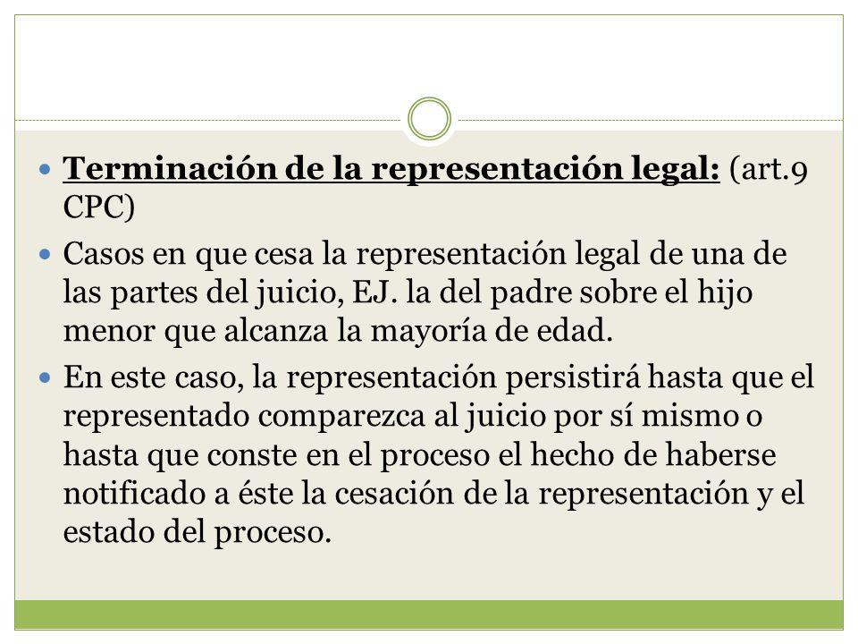 Terminación de la representación legal: (art.9 CPC)
