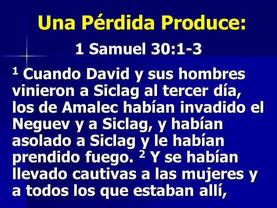 Una Pérdida Produce: 1 Samuel 30:1-3