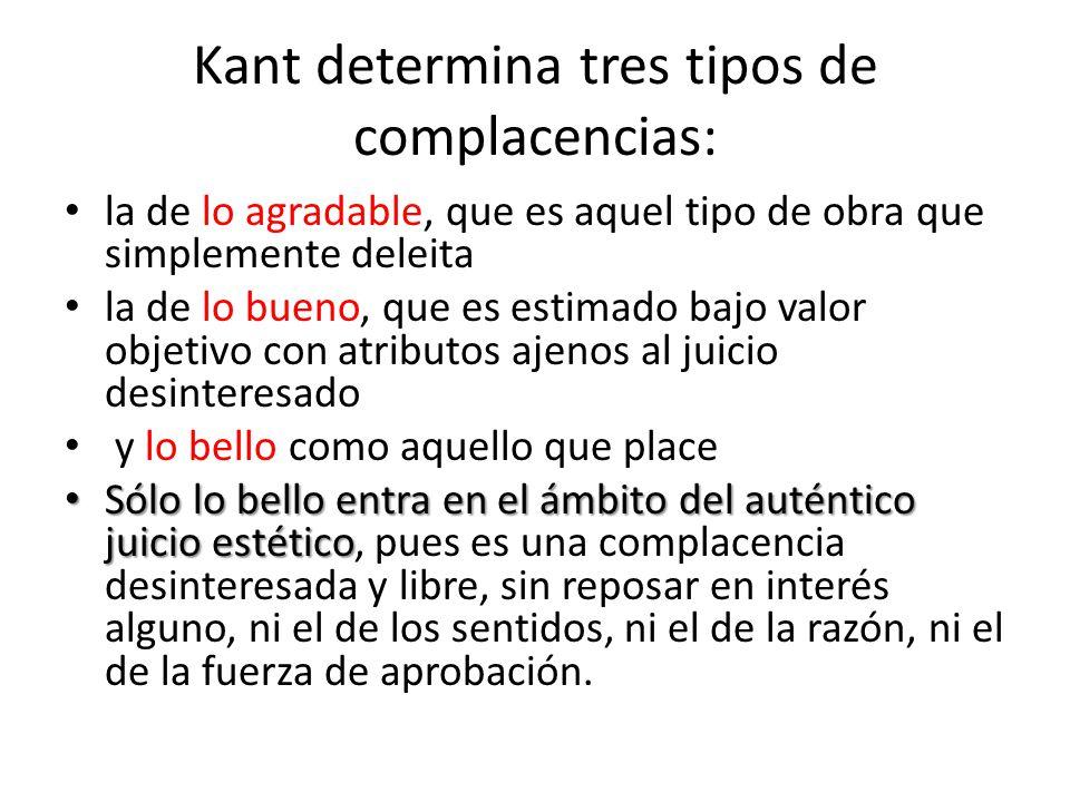 Kant determina tres tipos de complacencias: