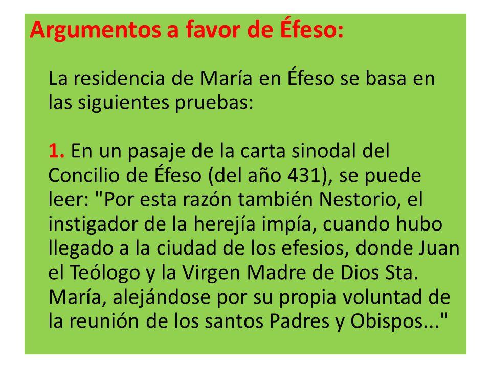 Argumentos a favor de Éfeso: La residencia de María en Éfeso se basa en las siguientes pruebas: 1.