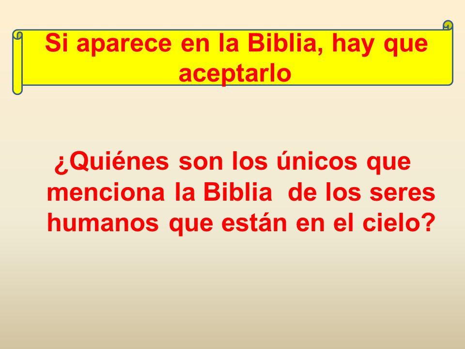 Si aparece en la Biblia, hay que aceptarlo