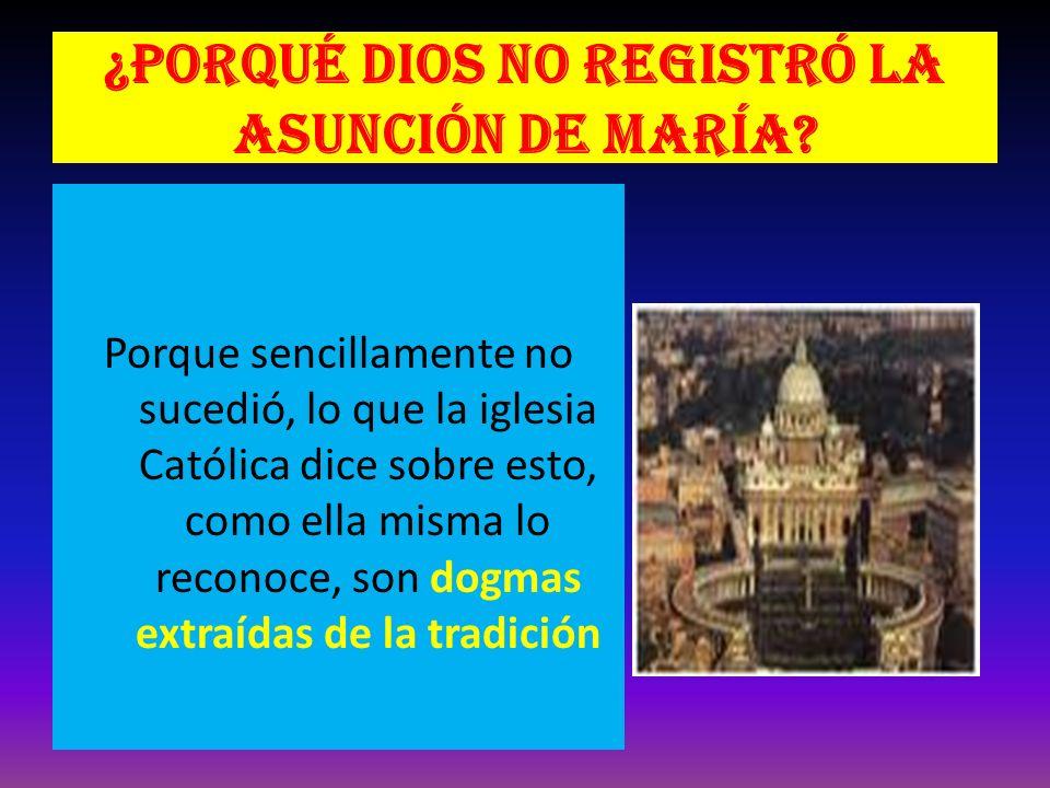 ¿Porqué Dios no registró la asunción de María