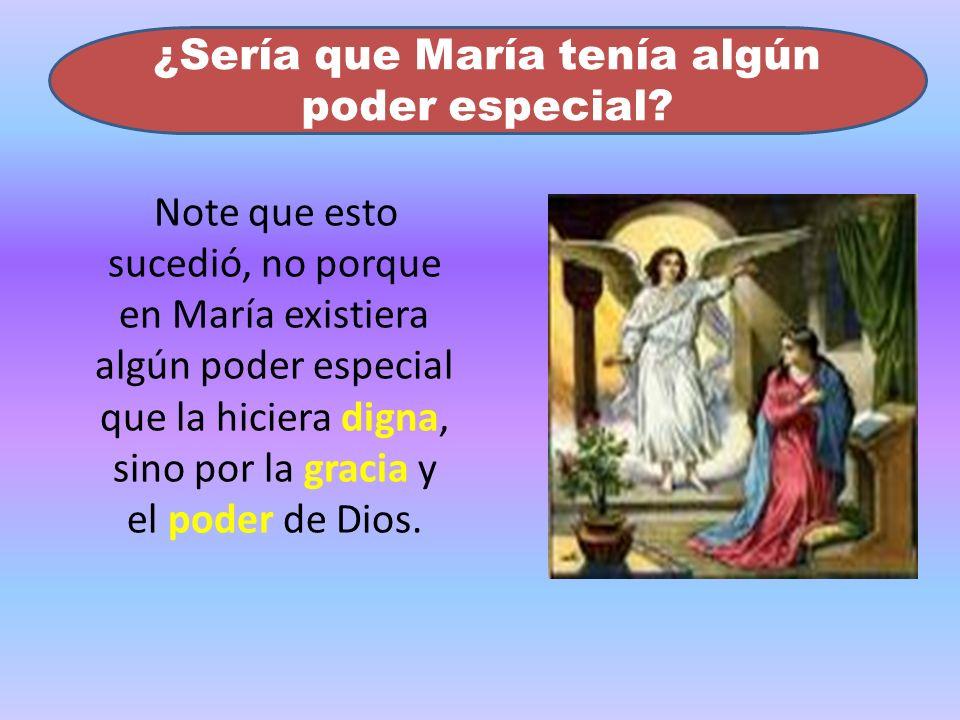 ¿Sería que María tenía algún poder especial