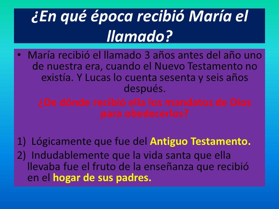 ¿En qué época recibió María el llamado