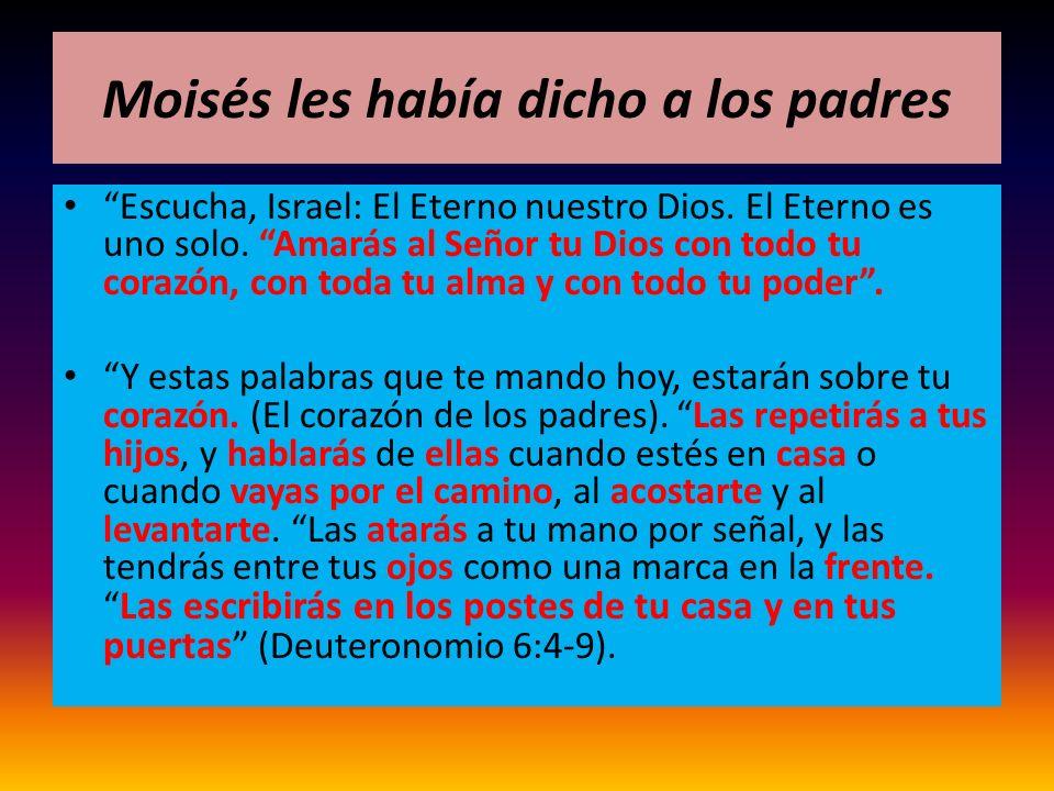 Moisés les había dicho a los padres