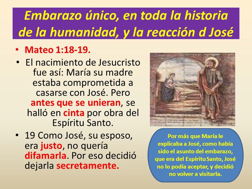 Embarazo único, en toda la historia de la humanidad, y la reacción d José