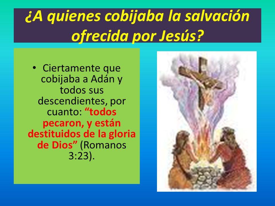 ¿A quienes cobijaba la salvación ofrecida por Jesús