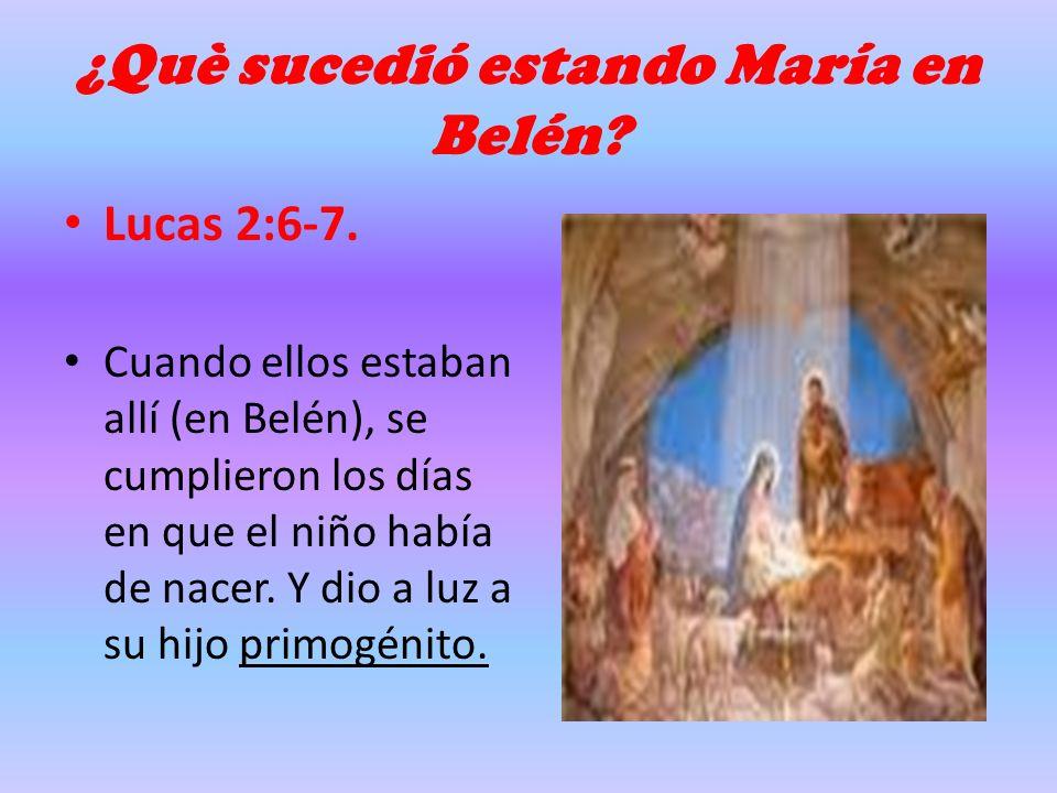 ¿Què sucedió estando María en Belén