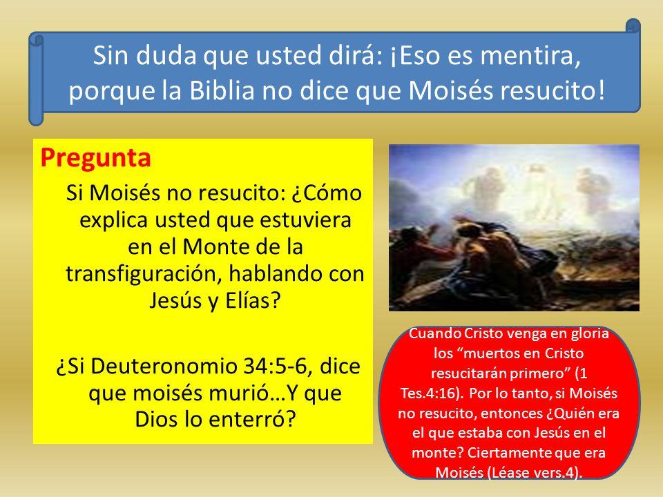 ¿Si Deuteronomio 34:5-6, dice que moisés murió…Y que Dios lo enterró