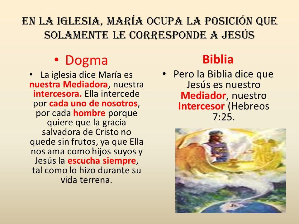 En la iglesia, María ocupa la posición que solamente le corresponde a Jesús