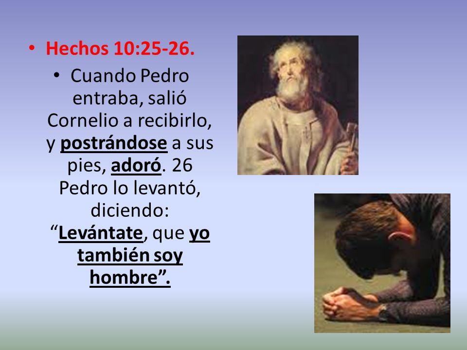 Hechos 10:25-26.