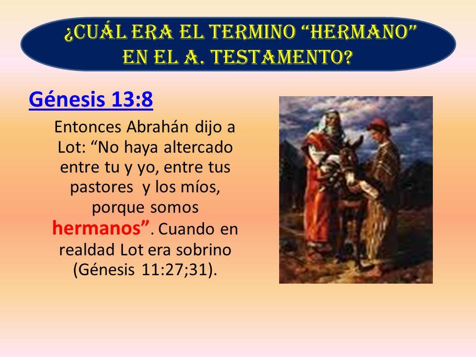¿Cuál era el termino hermano en el A. Testamento