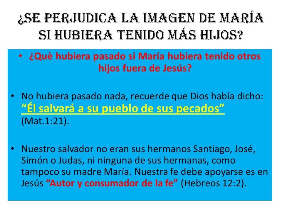 ¿Se perjudica la imagen de María si hubiera tenido más hijos