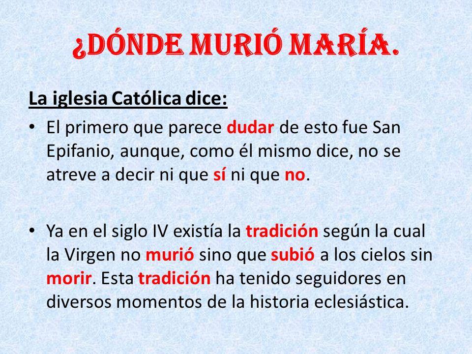 ¿Dónde murió María. La iglesia Católica dice: