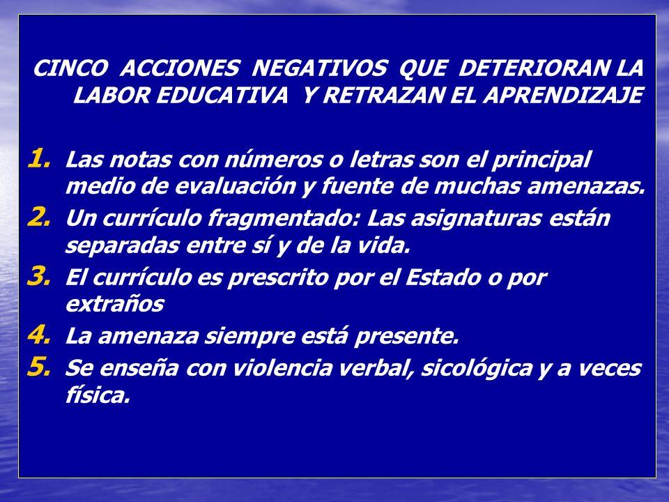 CINCO ACCIONES NEGATIVOS QUE DETERIORAN LA LABOR EDUCATIVA Y RETRAZAN EL APRENDIZAJE