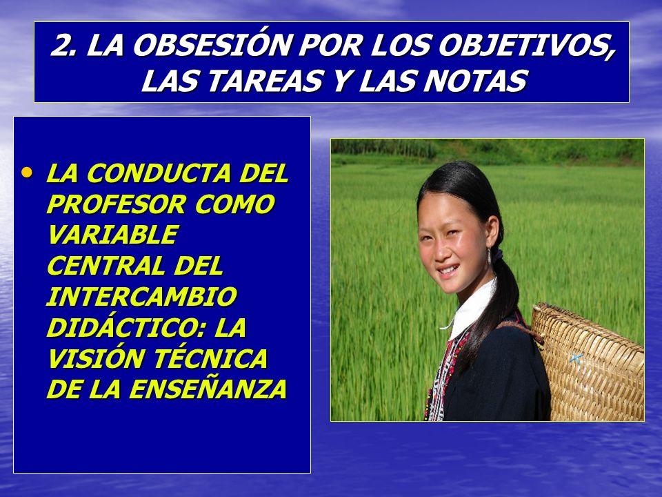 2. LA OBSESIÓN POR LOS OBJETIVOS, LAS TAREAS Y LAS NOTAS