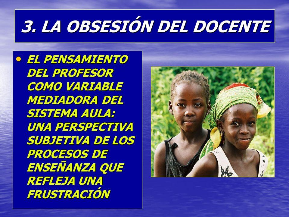 3. LA OBSESIÓN DEL DOCENTE