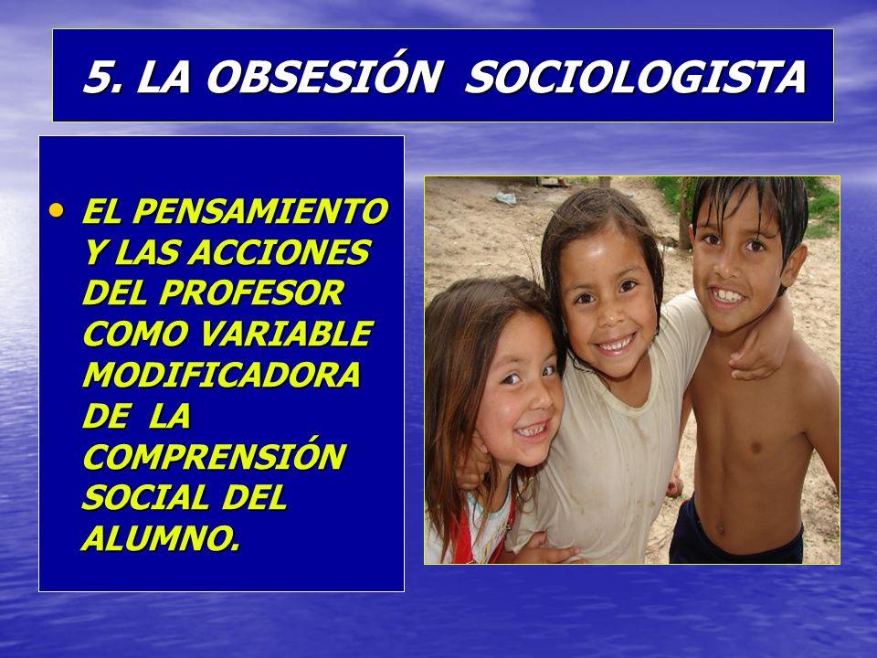 5. LA OBSESIÓN SOCIOLOGISTA