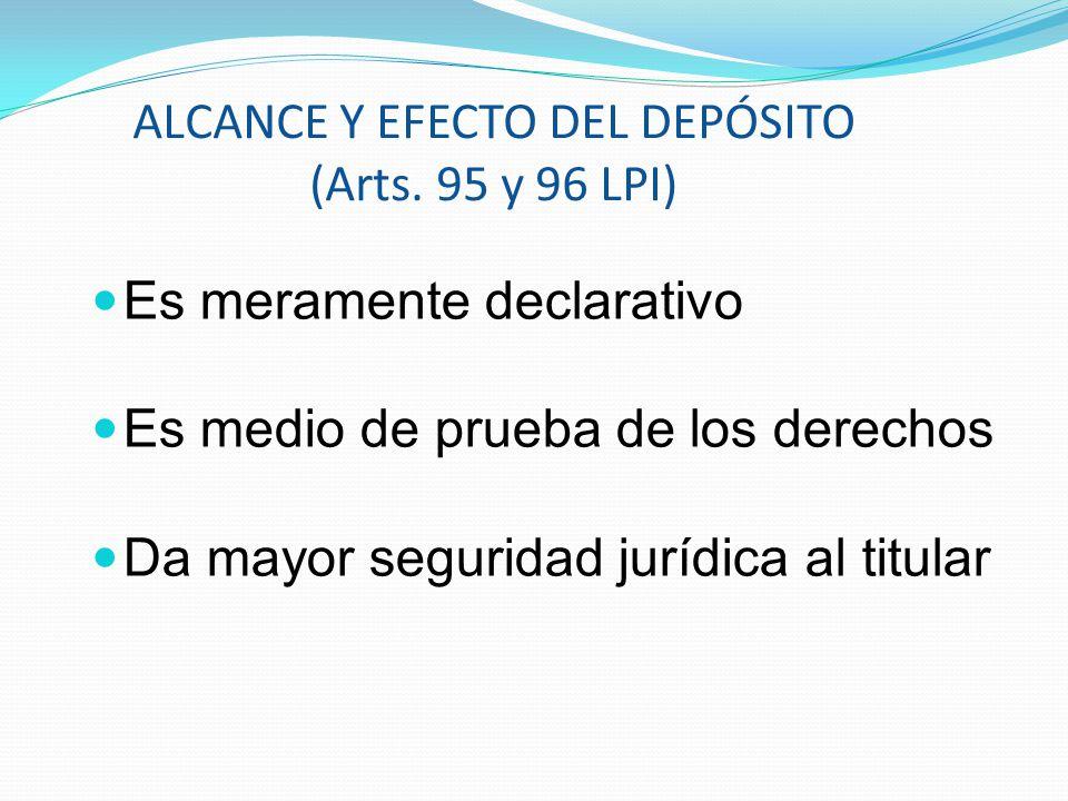 ALCANCE Y EFECTO DEL DEPÓSITO (Arts. 95 y 96 LPI)