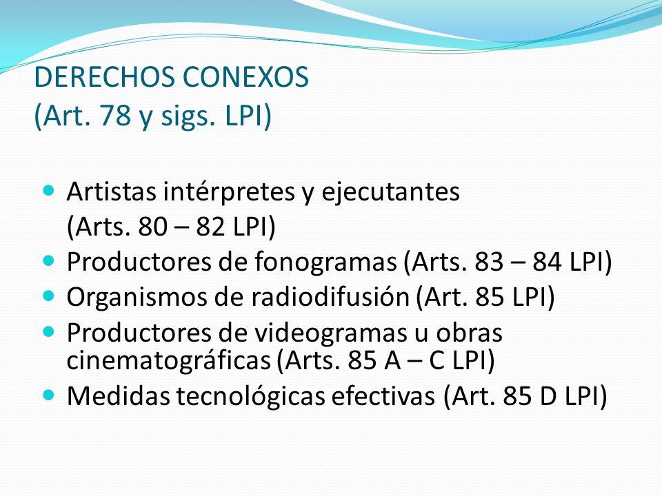 DERECHOS CONEXOS (Art. 78 y sigs. LPI)