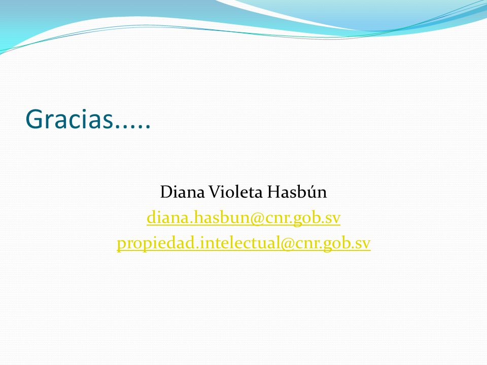 Gracias..... Diana Violeta Hasbún diana.hasbun@cnr.gob.sv propiedad.intelectual@cnr.gob.sv