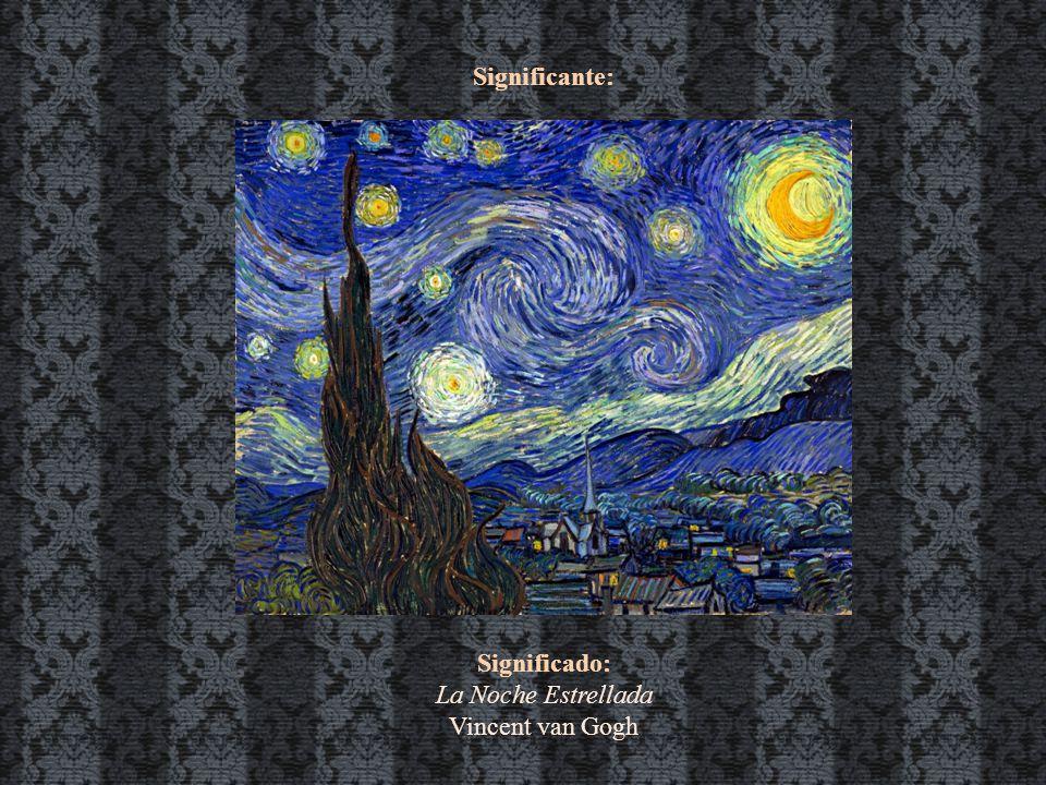 Significante: Significado: La Noche Estrellada Vincent van Gogh