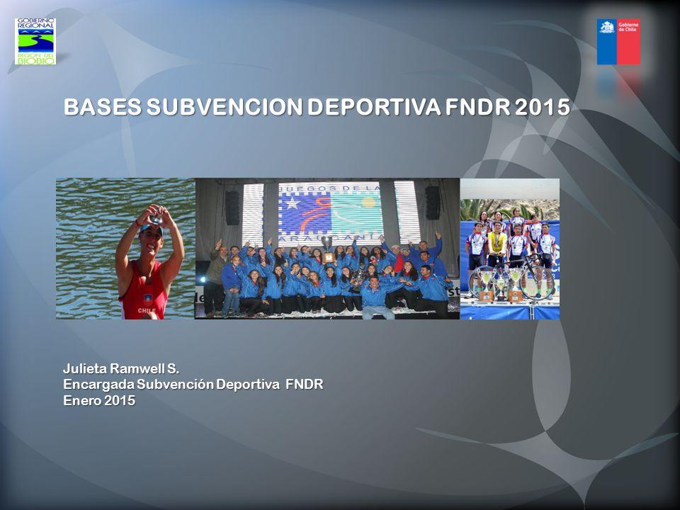 BASES SUBVENCION DEPORTIVA FNDR 2015 Julieta Ramwell S