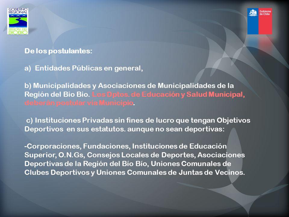 De los postulantes: a) Entidades Públicas en general, b) Municipalidades y Asociaciones de Municipalidades de la Región del Bio Bio.