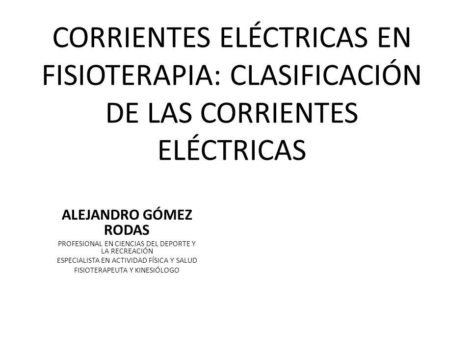 CORRIENTES ELÉCTRICAS EN FISIOTERAPIA: CLASIFICACIÓN DE LAS CORRIENTES ELÉCTRICAS
