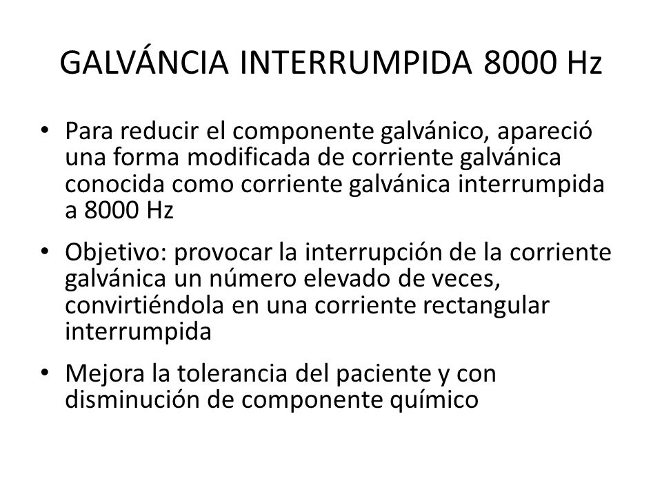 GALVÁNCIA INTERRUMPIDA 8000 Hz