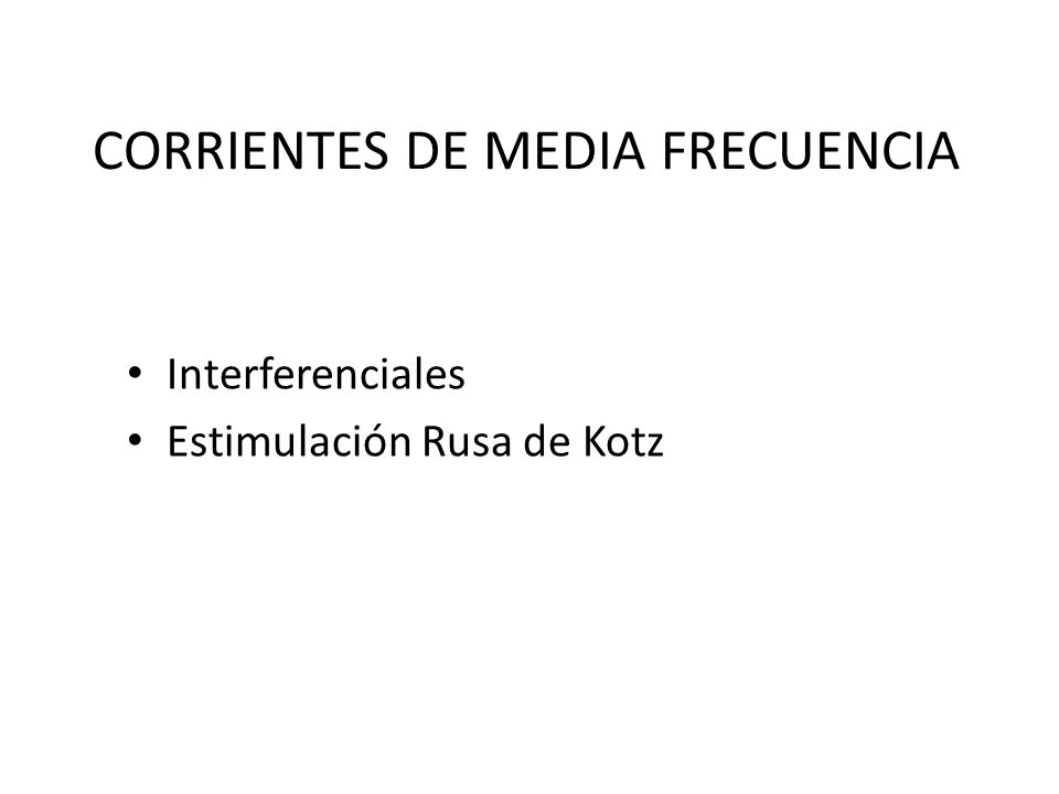 CORRIENTES DE MEDIA FRECUENCIA