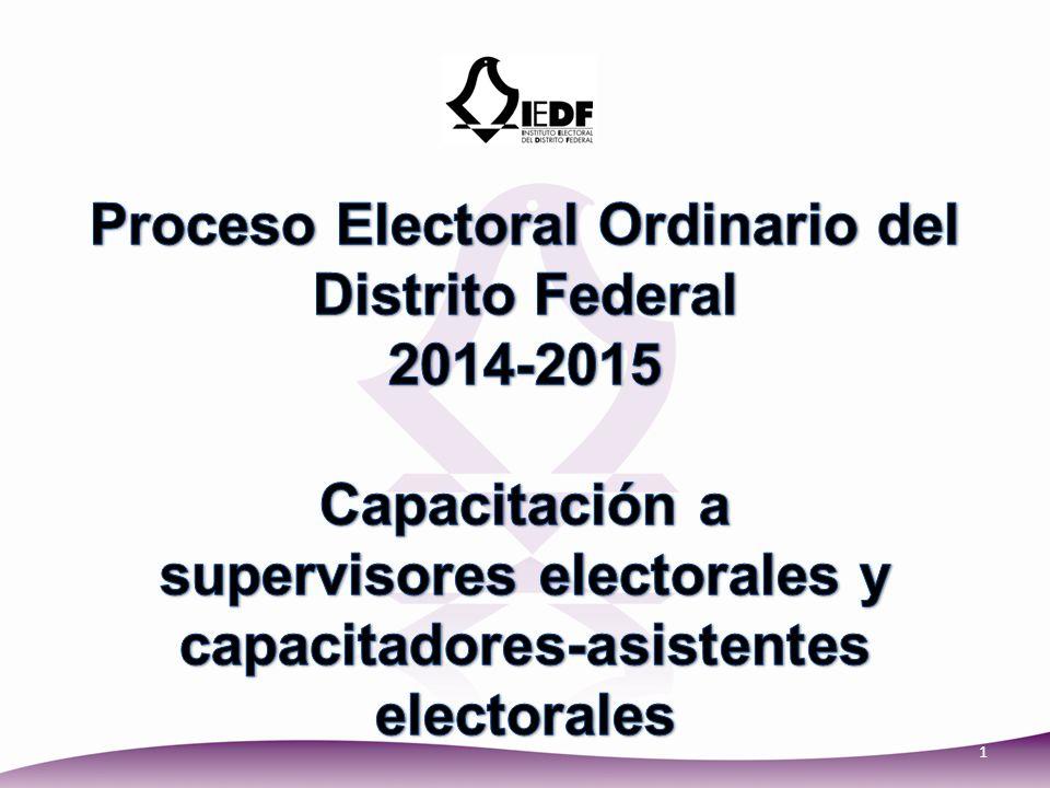 Proceso Electoral Ordinario del Distrito Federal 2014-2015 Capacitación a supervisores electorales y capacitadores-asistentes electorales