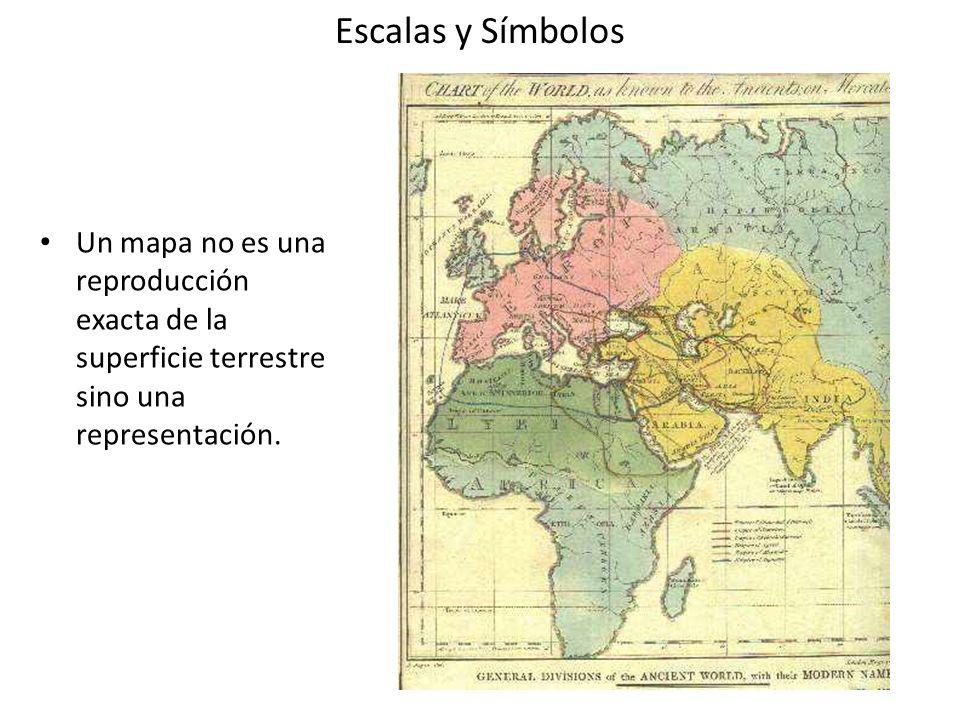 Escalas y Símbolos Un mapa no es una reproducción exacta de la superficie terrestre sino una representación.