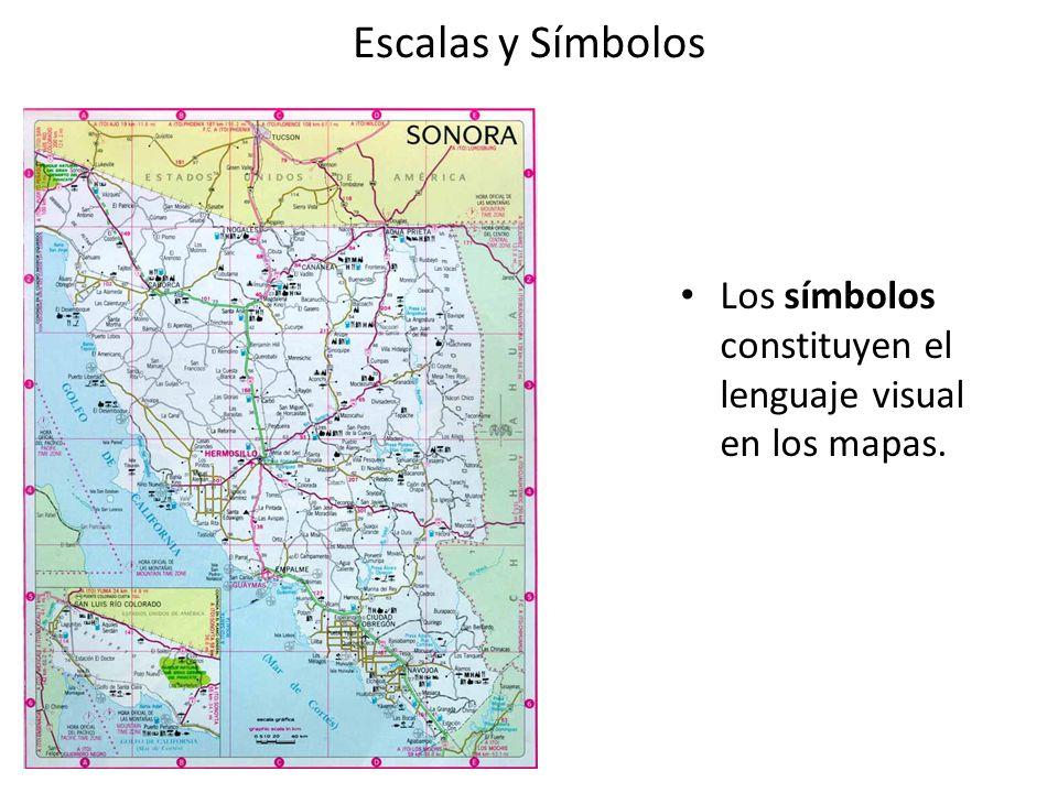 Escalas y Símbolos Los símbolos constituyen el lenguaje visual en los mapas.
