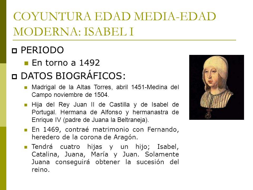 COYUNTURA EDAD MEDIA-EDAD MODERNA: ISABEL I
